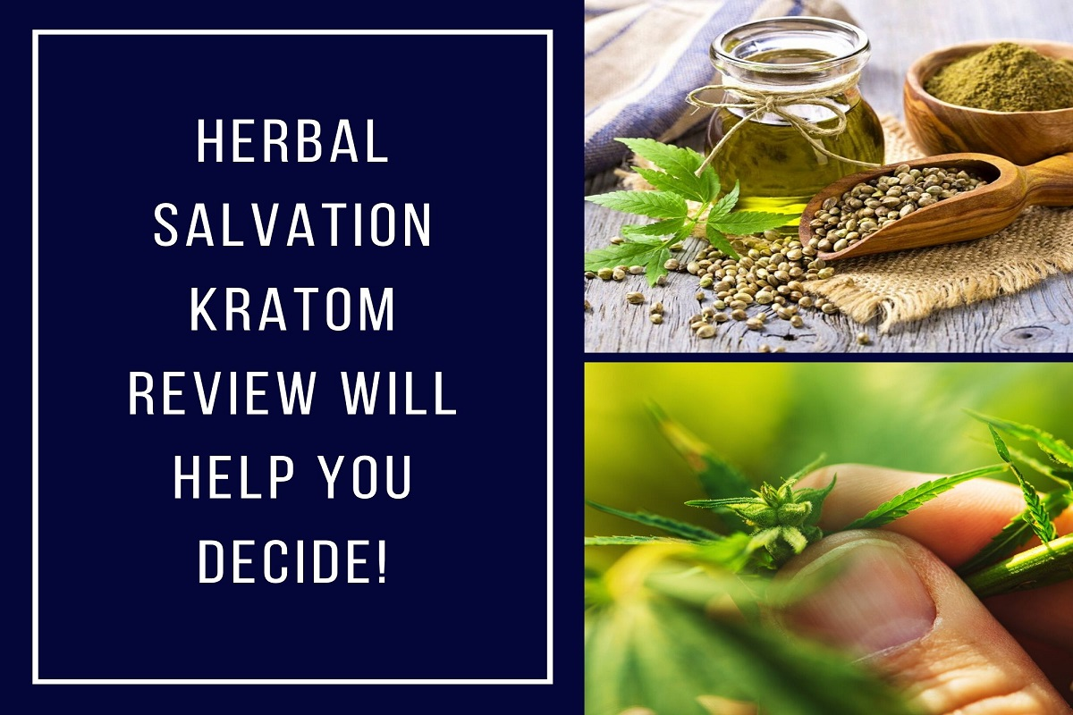 Herbal Salvation Kratom Review Will Help You Decide!