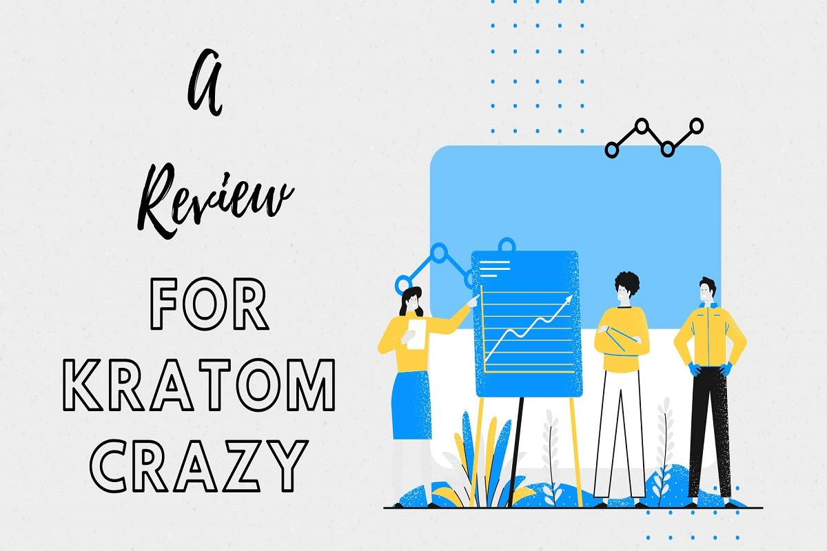 A Review For Kratom Crazy