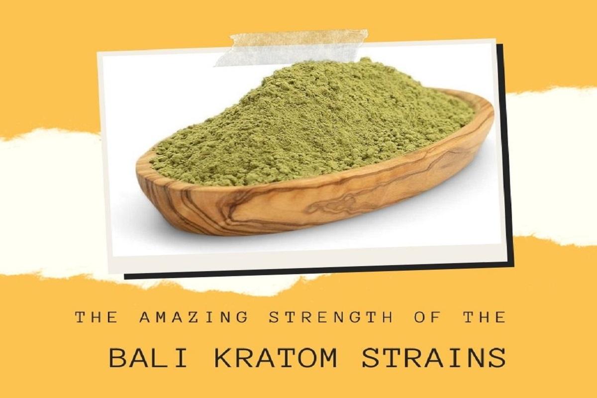 Bali Kratom Strains